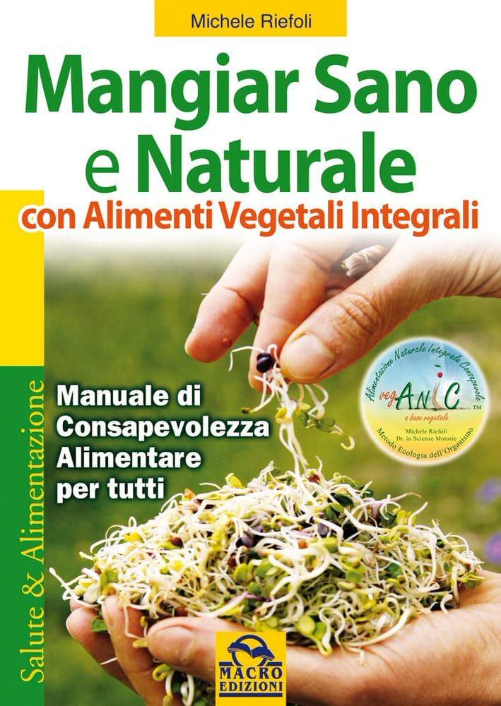 Corso ANIC: Per alimentarsi in modo naturale, nutrirsi con gusto, costruire e mantenere la propria salute