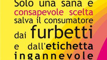 Contro i furbetti e le etichette ingannevoli: un utile vademecum per il consumatore che vuole leggere e capire cosa c'è scritto sulle etichette dei prodotti alimentari