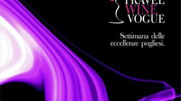 """""""Travel, Vogue, Wine"""": a Roma una settimana di eventi con le eccellenze di Puglia"""
