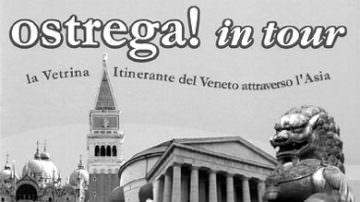 """Veneto: Ad Agosto partirà il Progetto """"Ostrega! In Tour"""", la vetrina itinerante del Veneto attraverso l'Asia"""