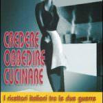 """""""Credere, obbedire, cucinare"""": in cucina comanda l'autarchia"""