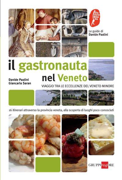 Il Gastronauta nel Veneto – Viaggio tra le eccellenze del Veneto migliore