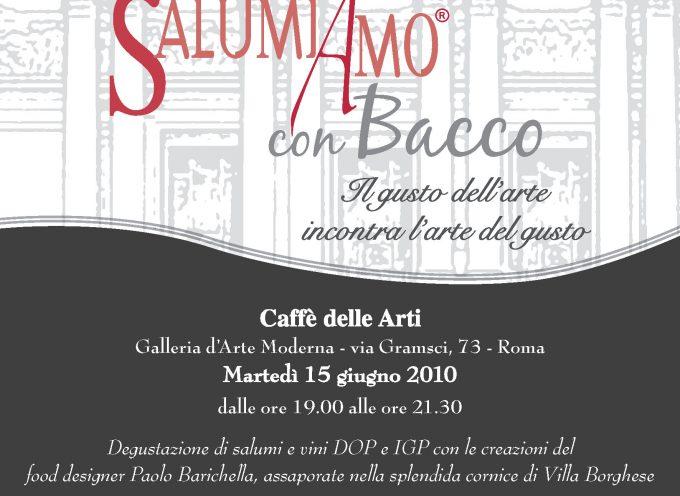 """Roma ospita """"SalumiAmo con Bacco"""", tra arte e gastronomia"""
