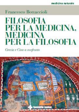 Medicina per la filosofia, filosofia per la medicina: Grecia e Cina a confronto