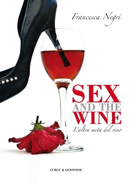 Sex and the wine. L'altra metà del vino (CAPITOLO I)