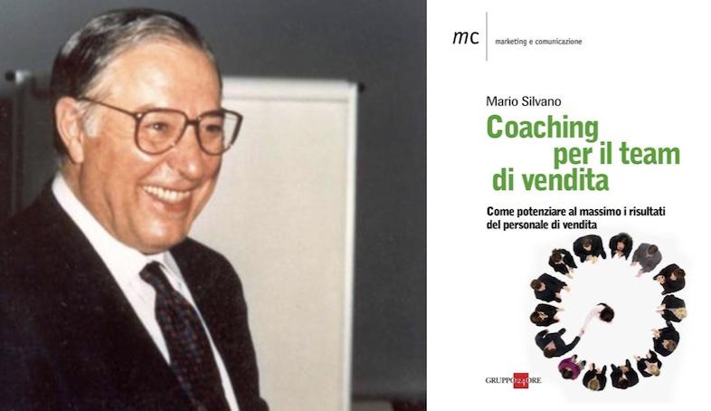 Mario SILVANO: COACHING PER IL TEAM DI VENDITA, edito da IL SOLE 24 ORE