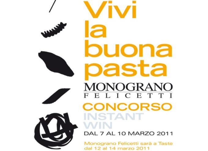 """A Taste """"Vivi la buona pasta"""" con Monograno Felicetti"""