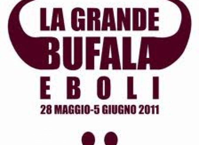 28 maggio-5 giugno: La Grande Bufala si ferma ad Eboli