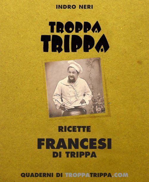 "Intervista a Indro Neri, Autore di ""Troppa trippa. Ricette francesi di trippa"""