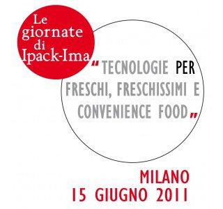 """Convegno """"Tecnologie per Freschi, Freschissimi e Convenience Food"""": Ipack-Ima propone il Pranzo Esperienziale"""