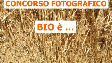 """Concorso fotografico """"Bio è…"""""""