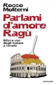 """Parlami d'amore ragù"": racconti d'Italia a tavola"