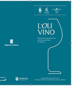 Oli-Vino, l'Umbria da viaggiare e da mangiare