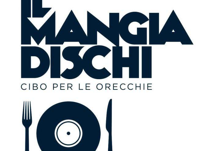 Format gastro-musicale IlMangiadischi: Incontro/scontro creativo tra musica e cucina d'autore