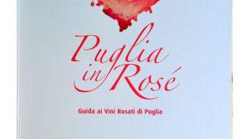 Puglia in Rosè: Una guida alle vie del gusto enologico