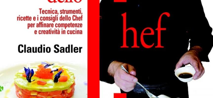 Manuale dello chef, il nuovo libro di Claudio Sadler