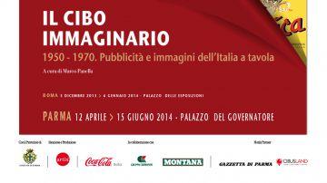 """Parma ospita la mostra """"Il Cibo Immaginario. 1950- 1970 Pubblicità e immagini dell'Italia a tavola"""""""