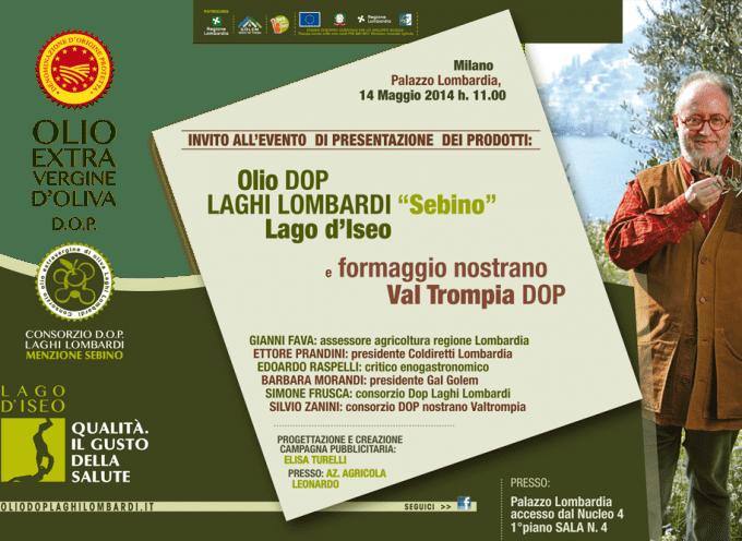 In Regione Lombardia presentazione dell'olio Laghi Lombardi menzione Sebino e Lago d'Iseo e del formaggio Nostrano Val Trompia
