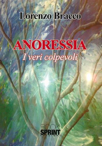 """ANORESSIA. I veri colpevoli"" di Lorenzo Bracco"