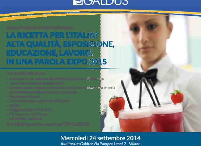 La ricetta per l'Italia? Alta qualità, esposizione, lavoro, in una parola Expo 2015