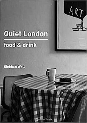 Quiet London food & drink