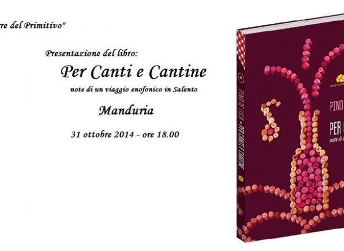"""Il """"Primitivo di Manduria"""" di Pino De Luca: """"Per canti e cantine. Note di un viaggio enofonico"""" nel Salento"""