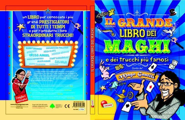 """Mago Gentile: """"Il grande Libro dei Maghi e dei trucchi piu' famosi"""""""