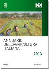 INEA: Annuario dell'agricoltura italiana 2013