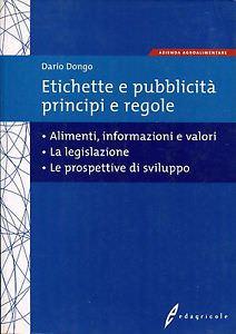 Etichette e pubblicità, principi e regole by Dario Dongo