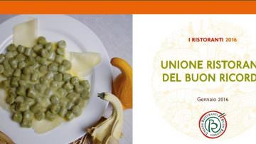 L'Unione Ristoranti del Buon Ricordo salvaguarda e valorizza le tradizioni e culture gastronomiche italiane