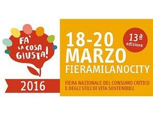Fà la cosa giusta! FieraMilanoCity 18-20 marzo 2016