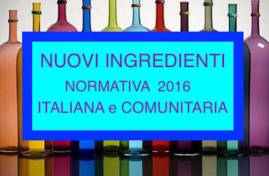 NUOVI INGREDIENTI: Normativa Alimentare Italiana e Comunitaria 2016