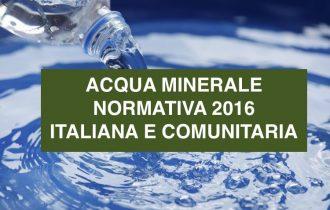 ACQUA MINERALE: Normativa Alimentare Italiana e Comunitaria 2016