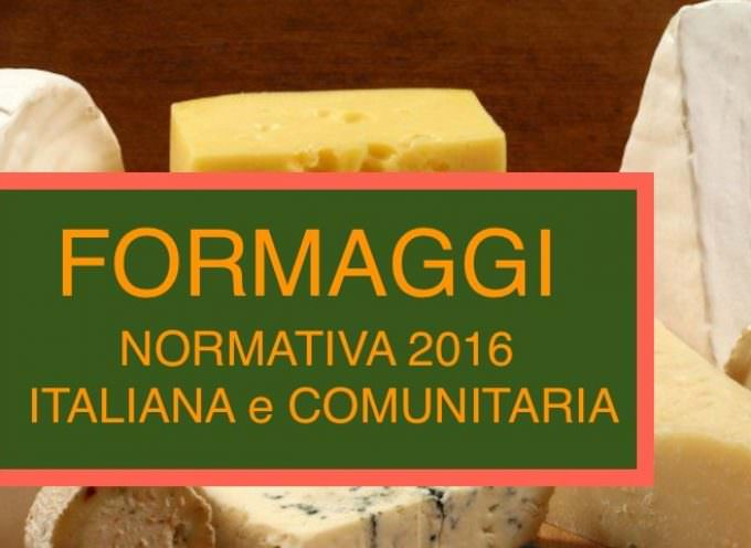 FORMAGGI: Normativa Alimentare Italiana e Comunitaria 2016