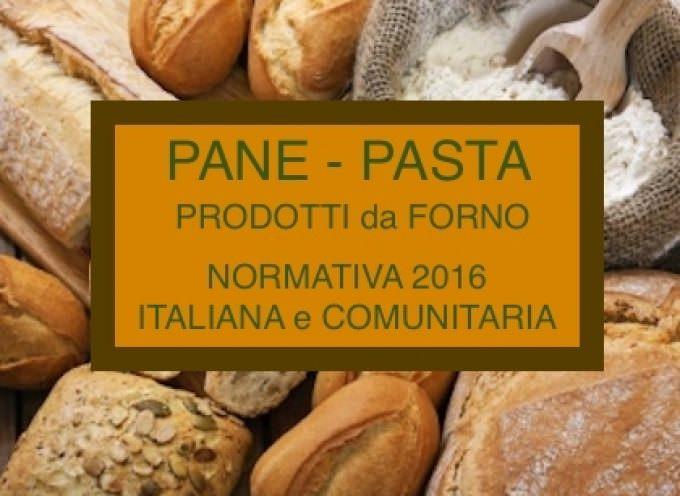 PANE, PASTA, PRODOTTI da FORNO: Normativa Alimentare Italiana e Comunitaria 2016