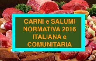 Carni e salumi: Normativa Alimentare Italiana e Comunitaria 2016
