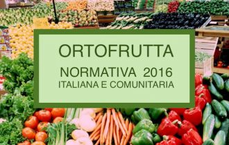 ORTOFRUTTA: Normativa Alimentare Italiana e Comunitaria 2016