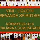 VINO, ACETO e BEVANDE SPIRITOSE: Normativa Alimentare Italiana e Comunitaria 2016