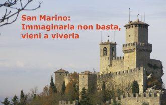 San Marino: Immaginarla non basta, vieni a viverla … alla Bit 2017