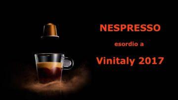 Nespresso a Vinitaly 2017: dal Cafezinho do Brasil alla Selection Vintage