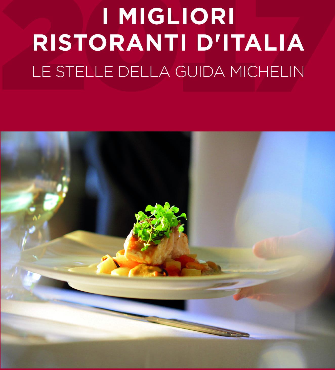 Ecco la Rossa Michelin 2017: 342 i ristoranti stellati d'Italia