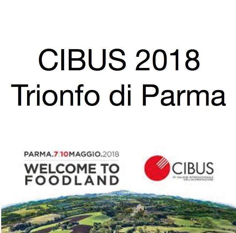 CIBUS 2018: trionfo di Parma ! Soddisfatti espositori, buyers e visitatori