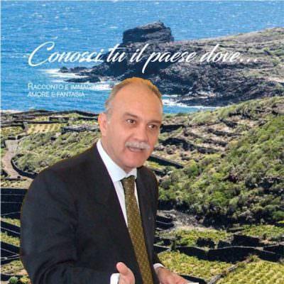 Conosci tu il paese dove… Racconto e immagini di Pantelleria – Diego Maggio e Paolo Codeluppi