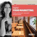 Chi è Nicoletta Polliotto… quanto vale oggi il Digital Food Marketing