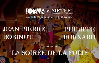 METERI: LA SOIRÉE DE LA FOLIE CON ROBINOT E BORNARD