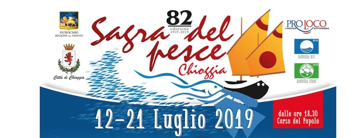 Torna la SAGRA DEL PESCE di Chioggia dal 12 al 21 Luglio 2019  – 82° edizione