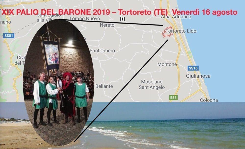 XIX PALIO DEL BARONE 2019 – Centro storico Tortoreto (TE)  Venerdì 16 agosto 2019 – Ingresso libero