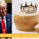 Dazi USA e Parmigiano Reggiano: Problema o grande opportunità?
