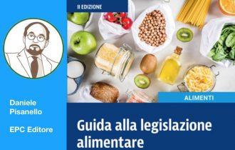 Guida alla legislazione alimentare di Daniele Pisanello – EPC  Editore