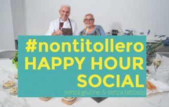 #nontitollero Happy Hour Social… per gli intolleranti, conro le intolleranze alimentari!